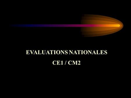 EVALUATIONS NATIONALES CE1 / CM2 Évaluations nationales aspect « diagnostic » aspect « bilan »