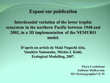 Exposé sur publication Interdecadal variation of the lower trophic ecosystem in the northern Pacific between 1948 and 2002, in a 3D implementation of.