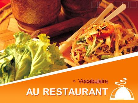 AU RESTAURANT VocabulaireVocabulaire. La salade césar Ceasar Salad.
