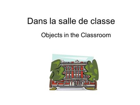 Dans la salle de classe Objects in the Classroom.
