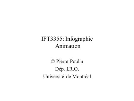 IFT3355: Infographie Animation