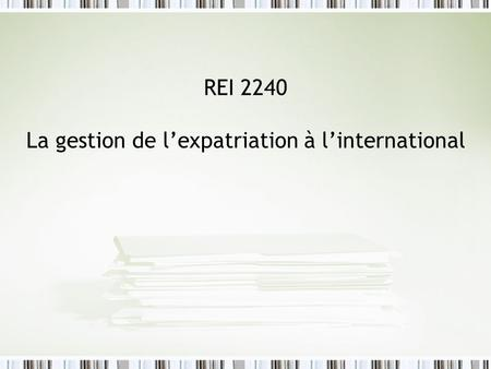 REI 2240 La gestion de l'expatriation à l'international