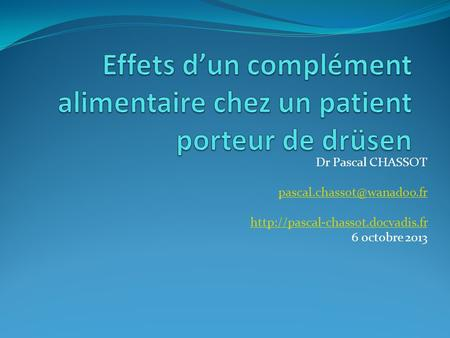 Dr Pascal CHASSOT  6 octobre 2013.