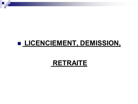 LICENCIEMENT, DEMISSION,