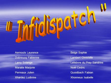 Infidispatch  Aernouts Laurence Belge Sophie