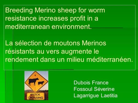 Dubois France Fossoul Séverine Lagarrigue Laetitia Breeding Merino sheep for worm resistance increases profit in a mediterranean environment. La sélection.