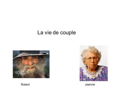 La vie de couple Robert Jeanine.