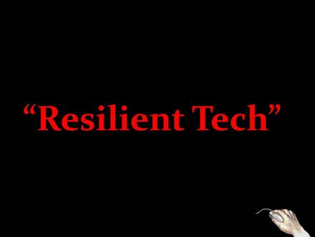 """Resilient Tech""."