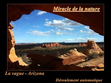 Miracle de la nature La vague - Arizona Déroulement automatique.