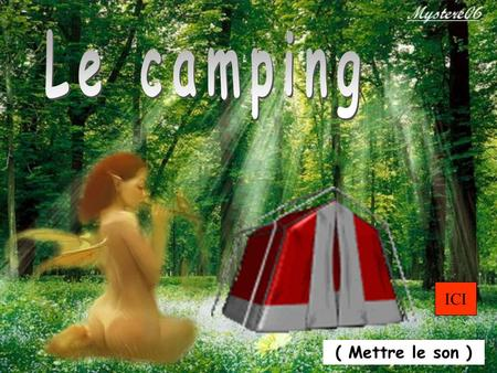 Le camping ICI ( Mettre le son ).