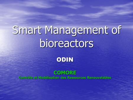 Smart Management of bioreactors