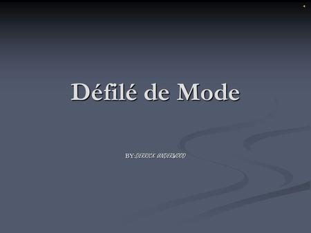 Défilé de Mode BY:DERRICK UNDERWOOD.
