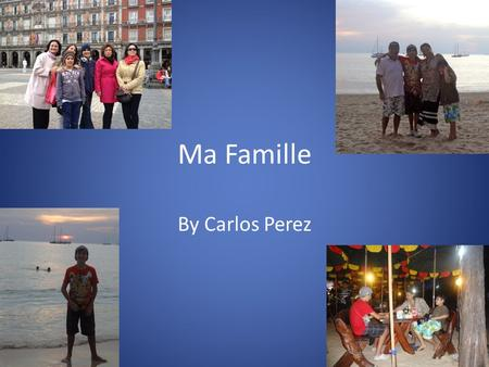 Ma Famille By Carlos Perez.