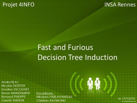 Fast and Furious Decision Tree Induction