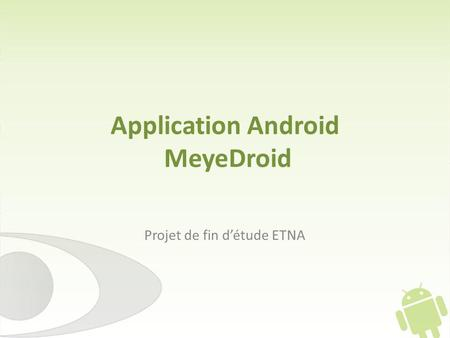 Application Android MeyeDroid Projet de fin détude ETNA.