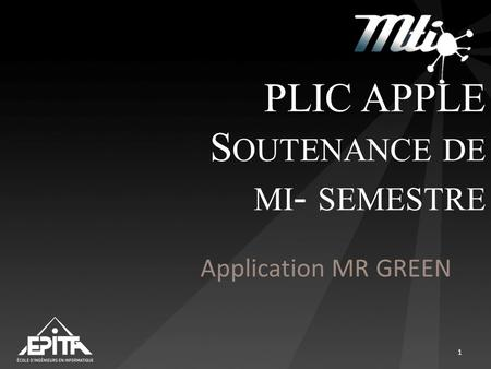 PLIC APPLE S OUTENANCE DE MI - SEMESTRE Application MR GREEN 1.