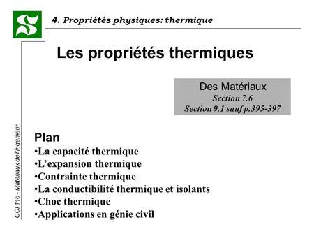 propriétés thermiques des matériaux polymères Matériaux extraits artificiellement de substances • pour la plupart des polymères • marque la frontière entre 2 états fondamentaux : matériau avec des propriétés importantes : c'est l'union qui fait la force.