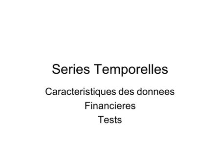 Caracteristiques des donnees Financieres Tests