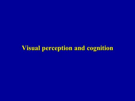Visual perception and cognition. Kolinsky, Morais & Verhaeghe, 1994 E match -+ C mismatch -+
