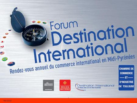 5 ème Forum Destination International 16 & 17 JUIN 2010 Mai 2010.