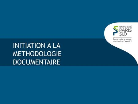 INITIATION A LA METHODOLOGIE DOCUMENTAIRE. PLAN I Présentation de la BU a)Aspect pratique b)Organisation, classement c)Utilisation du catalogue II Présentation.