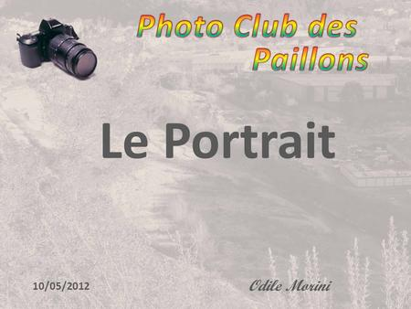 Photo Club des Paillons Le Portrait Odile Morini 10/05/2012.
