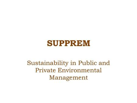 SUPPREM Sustainability in Public and Private Environmental Management.