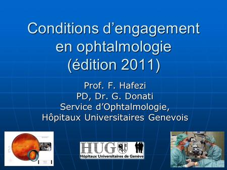 Conditions d'engagement en ophtalmologie (édition 2011)