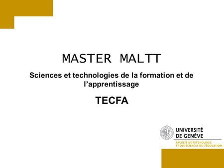 MASTER MALTT Sciences et technologies de la formation et de lapprentissage TECFA.