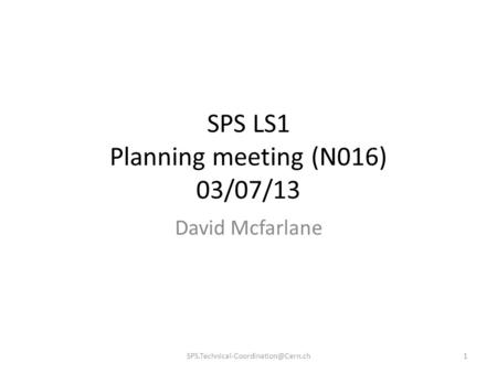 SPS LS1 Planning meeting (N016) 03/07/13