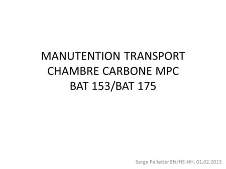 MANUTENTION TRANSPORT CHAMBRE CARBONE MPC BAT 153/BAT 175 Serge Pelletier EN/HE-HH, 01.02.2013.
