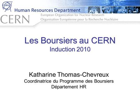 Les Boursiers au CERN Induction 2010