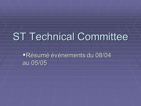ST Technical Committee