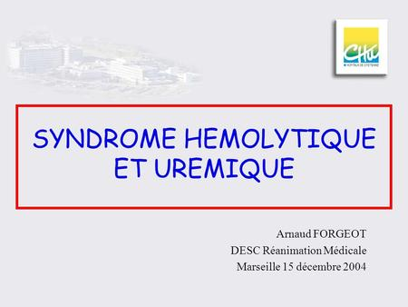 SYNDROME HEMOLYTIQUE ET UREMIQUE