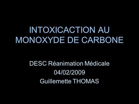 INTOXICACTION AU MONOXYDE DE CARBONE