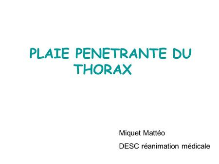 PLAIE PENETRANTE DU THORAX