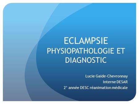 ECLAMPSIE PHYSIOPATHOLOGIE ET DIAGNOSTIC