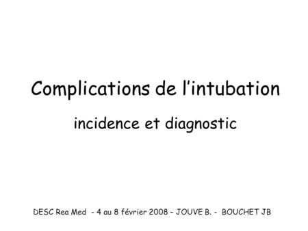 Complications de l'intubation incidence et diagnostic