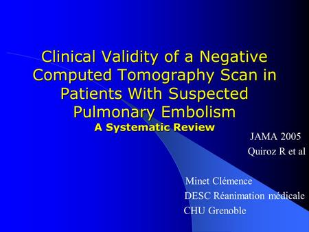 Clinical Validity of a Negative Computed Tomography Scan in Patients With Suspected Pulmonary Embolism A Systematic Review JAMA 2005 Quiroz R et al Minet.
