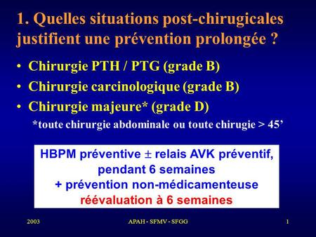 Chirurgie PTH / PTG (grade B) Chirurgie carcinologique (grade B)