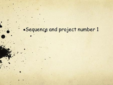 . Sequence and project number 1. Guess what the topic is (devine le sujet)