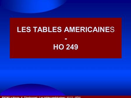 LES TABLES AMERICAINES - HO 249