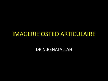 IMAGERIE OSTEO ARTICULAIRE
