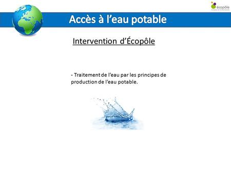 Intervention d'Écopôle - Traitement de l'eau par les principes de production de l'eau potable.