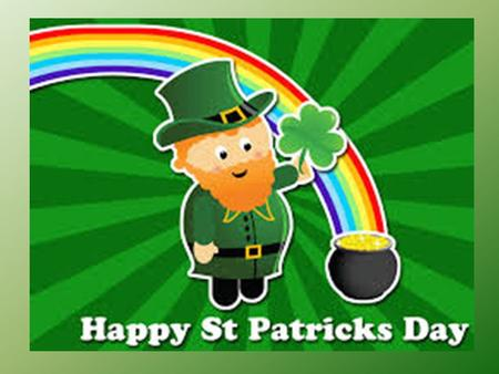 Saint Patrick's day is the feast day of Ireland's saint patron, Patrick. It is celebrated in Ireland and all over the world by people of Irish heritage.