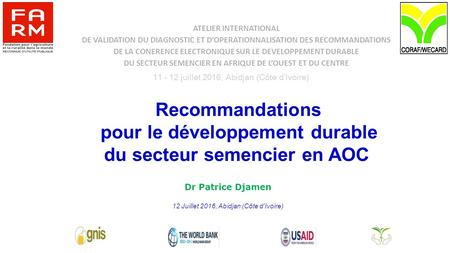 ATELIER INTERNATIONAL DE VALIDATION DU DIAGNOSTIC ET D'OPERATIONNALISATION DES RECOMMANDATIONS DE LA CONERENCE ELECTRONIQUE SUR LE DEVELOPPEMENT DURABLE.