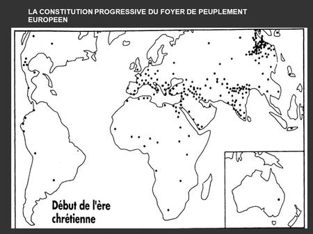LA CONSTITUTION PROGRESSIVE DU FOYER DE PEUPLEMENT EUROPEEN.