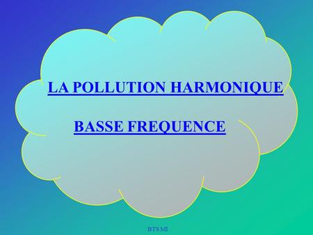 LA POLLUTION HARMONIQUE