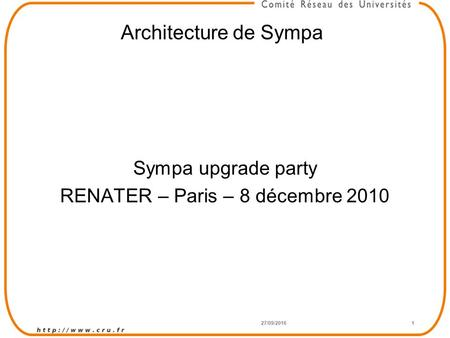 27/09/20161 Architecture de Sympa Sympa upgrade party RENATER – Paris – 8 décembre 2010.