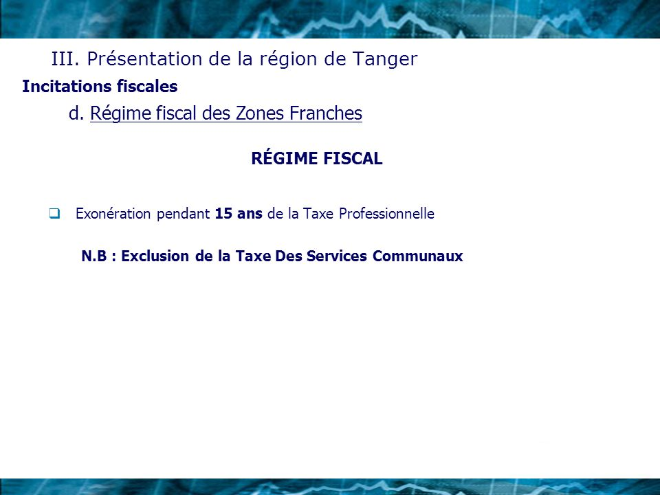 RÉGIME FISCAL Exonération de lIS pendant 5 ans.